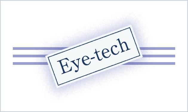 Eye-tech